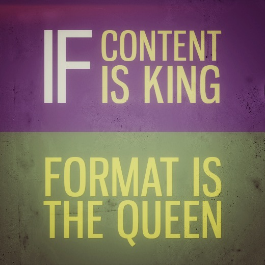 Format is the Queen