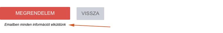 Microcopy példa: Az akciógomb alá ki van írva, hogy Emailben minden információt elküldünk