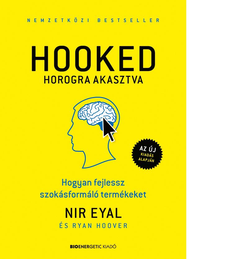 Nir Eyal: Hooked horogra akasztva című könyv borítója